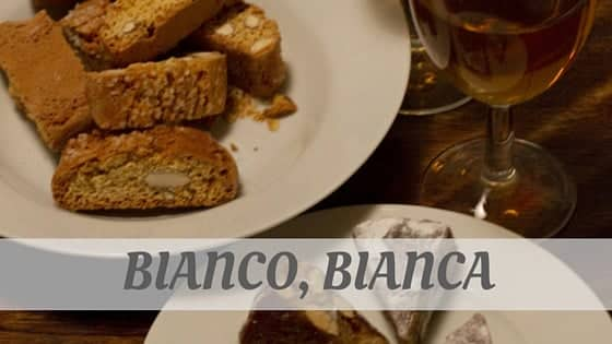 How Do You Pronounce Bianco, Bianca?