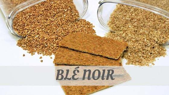 How To Say Blé Noir