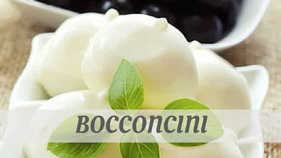 How Do You Pronounce Bocconcini?