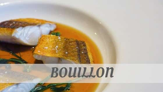 How Do You Pronounce How To Say Bouillon?
