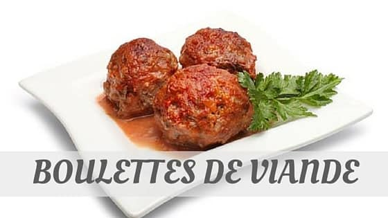 How To Say Boulettes De Viande