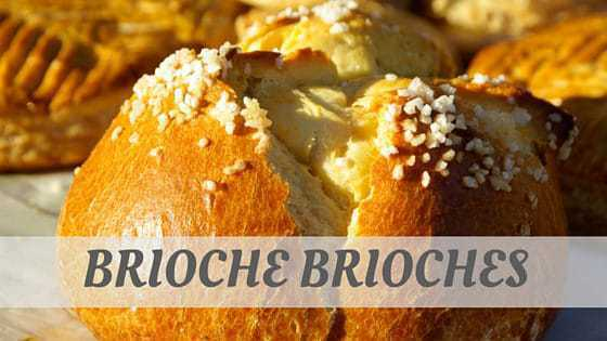 How To Say Brioche