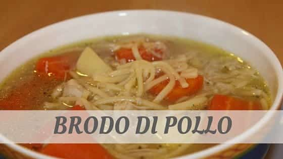 How Do You Pronounce Brodo Di Pollo?