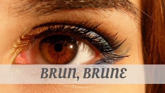 How To Say Brun