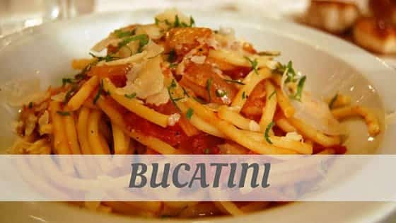 How To Say Bucatini