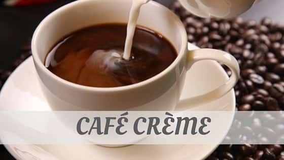 How To Say Café Crème