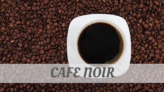 How To Say Café Noir