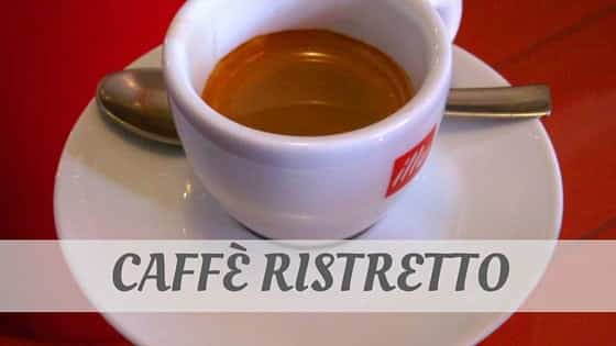 How Do You Pronounce Caffè Ristretto?