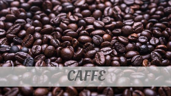 How To Say Caffè