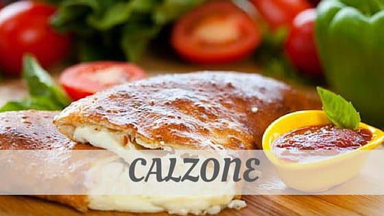 How Do You Pronounce How To Say Calzone?