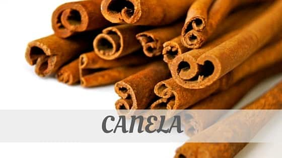How To Say Canela
