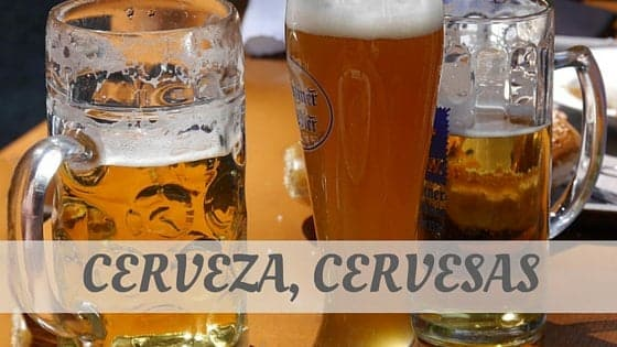 How To Say Cerveza, Cervesas?