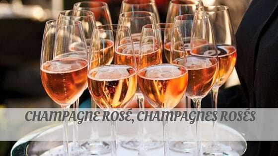 How Do You Pronounce Champagne Rosé, Champagnes Rosés?