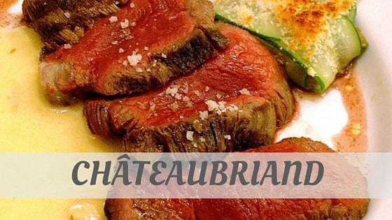 How Do You Pronounce Châteaubriand?