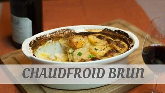 How To Say Chaudfroid Brun?