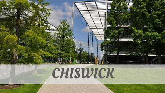 How Do You Pronounce Chiswick?