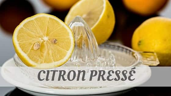 How Do You Pronounce Citron Pressé?