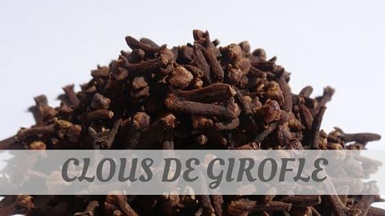How Do You Pronounce How To Say Clous De Girofle?