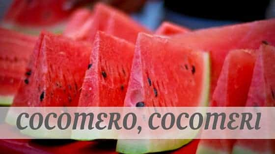 How To Say Cocomero, Cocomeri?
