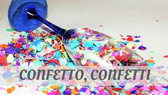 How To Say Confetto
