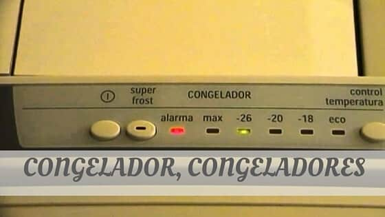 How Do You Pronounce Congelador, Congeladores?