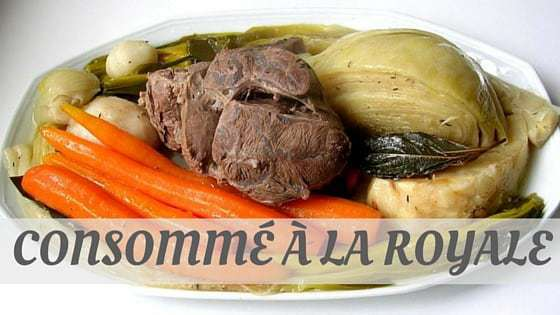 How Do You Pronounce Consommé À La Royale?