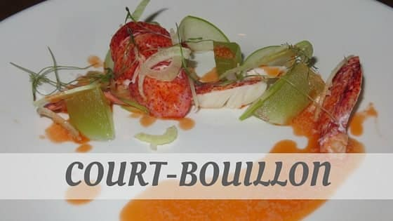 How Do You Pronounce Court-Bouillon?
