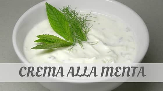 How Do You Pronounce Crema Alla Menta?