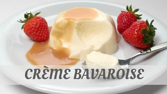 How Do You Pronounce How To Say Crème Bavaroise?