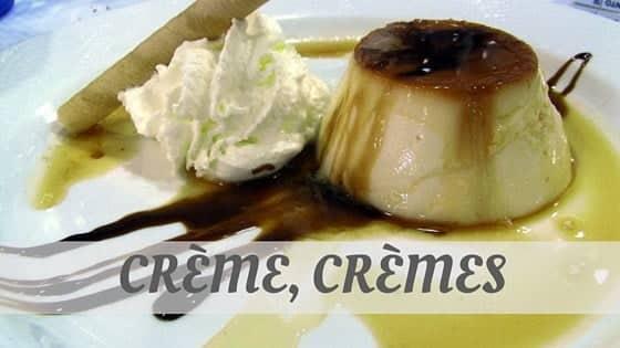 How Do You Pronounce Crème, Crèmes?