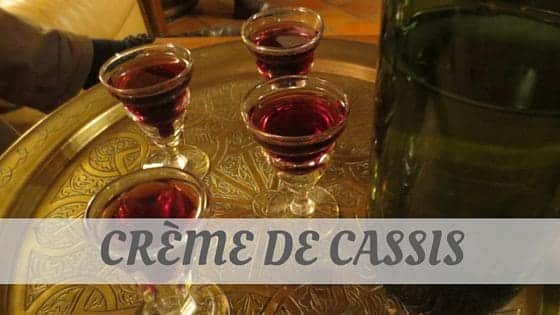 How Do You Pronounce How To Say Crème De Cassis?