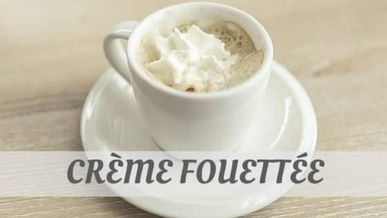 How Do You Pronounce How To Say Crème Fouettée?
