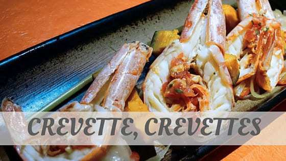 How Do You Pronounce Crevette, Crevettes?