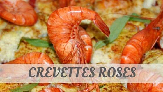How To Say Crevettes Roses?