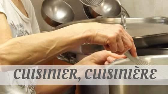 How Do You Pronounce Cuisinier, Cuisinière?