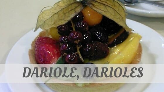 How Do You Pronounce Dariole, Darioles?