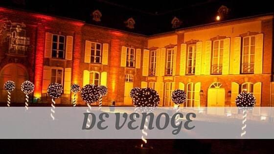 How To Say De Venoge