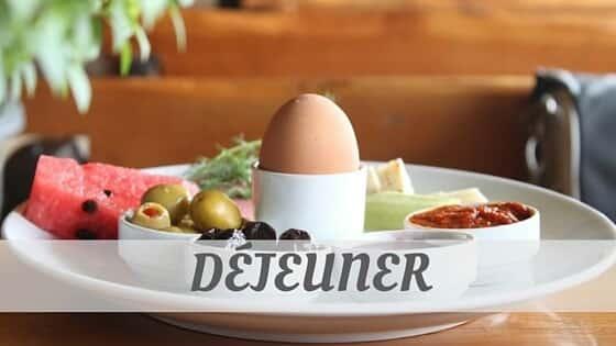 How To Say Déjeuner?