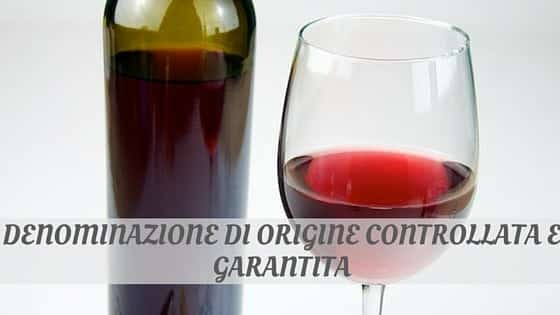 How Do You Pronounce Denominazione Di Origine Controllata E Garantita?