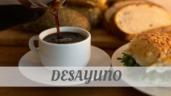 How To Say Desayuno