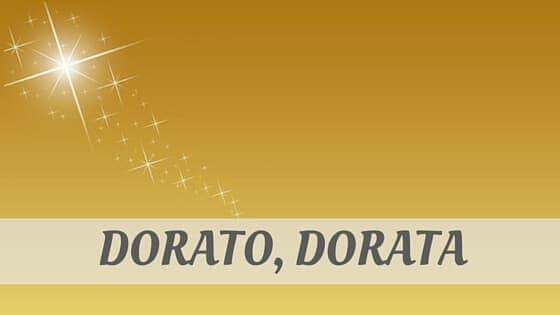 How Do You Pronounce Dorato, Dorata?