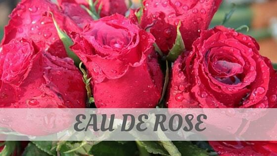 How To Say Eau De Rose?
