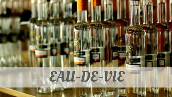How Do You Pronounce Eau-De-Vie?
