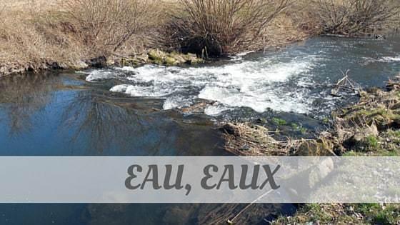 How Do You Pronounce How To Say Eau, Eaux?