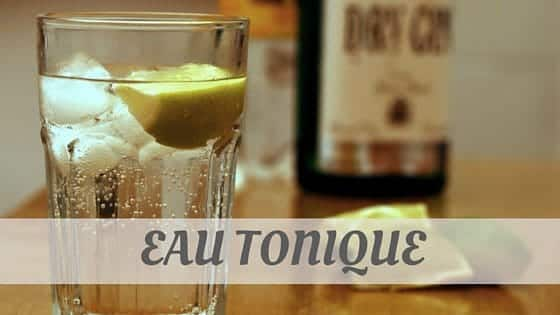 How Do You Pronounce Eau Tonique?