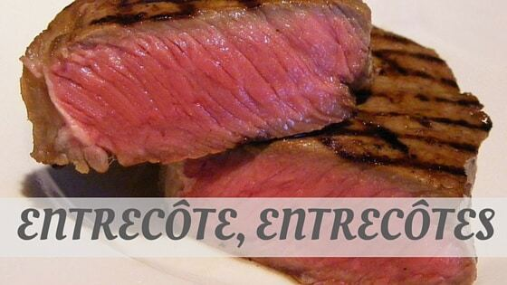 How To Say Entrecôte, Entrecôtes?