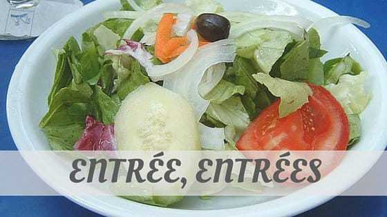 How To Say Entrée