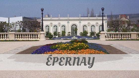 How Do You Pronounce How To Say Épernay?