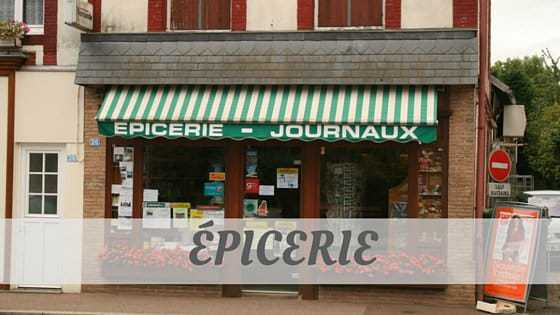 How To Say Épicerie?