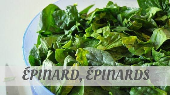 How Do You Pronounce Épinard, Épinards?
